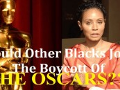 Will & Jada Smith Boycott The Oscars Over Lack Of Blacks But Should Other Blacks Join Them? (Video)